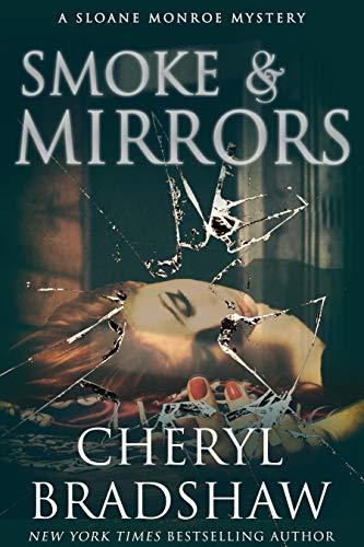 Book: Smoke and Mirrors (Sloane Monroe Book 8) by Cheryl Bradshaw