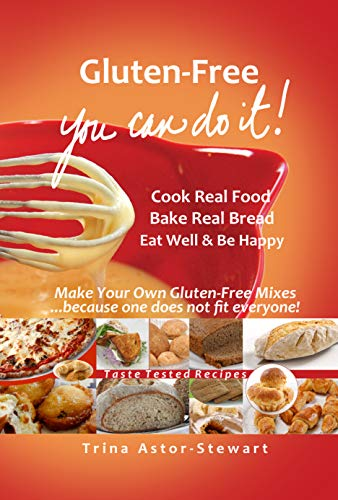 Gluten-Free, You Can Do It: Re-Imagine Your Gluten-Free Diet (English Edition)