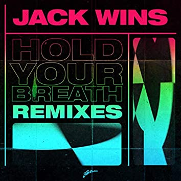 Hold Your Breath (Remixes)