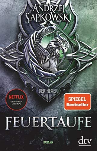 Feuertaufe: Roman, Die Hexer-Saga 3