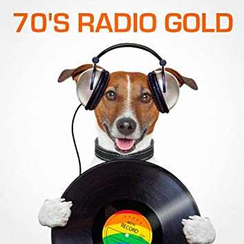 70's Radio Gold (The Best of Radio Classics from the Seventies)