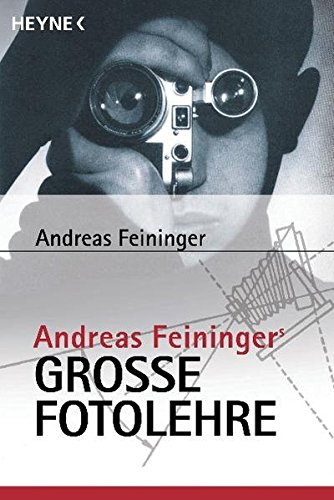 Andreas Feiningers große Fotolehre