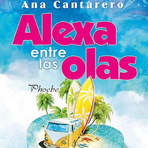 Alexa entre las olas [Alexa Among the Waves] audiobook cover art
