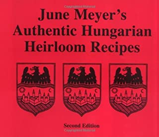 June Meyer's Authentic Hungarian Heirloom Recipes