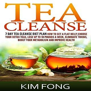Tea Cleanse: 7 Day Tea Cleanse Diet Plan audiobook cover art