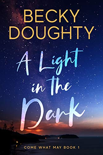 A Light in the Dark: An Inspirational Romantic Suspense Novel (Come What May Book 1) (English Edition)