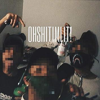 Ohshitimlit! (feat. ScumBag Chevy & ZthCenti)