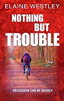Nothing But Trouble (A Chief Inspector Hilary Heart Mystery)