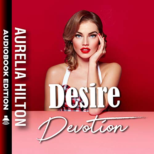Desire & Devotion  audiobook cover art