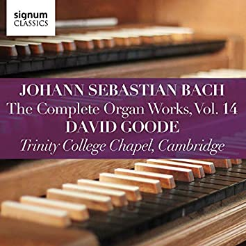 Bach: Complete Organ Works, Vol. 14