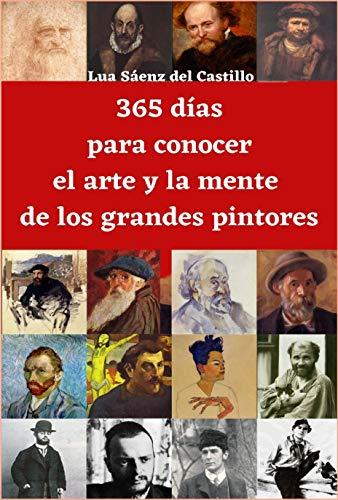 365 días para conocer el arte y la mente de los grandes...