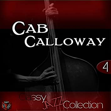 Classy Jazz Collection: Cab Calloway, Vol. 4
