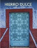 Hierro Dulce: Puertas de El Salvador (Spanish Edition)