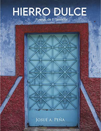 Hierro Dulce: Puertas de El Salvador