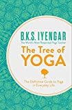 The Tree of Yoga: The Definitive Guide To Yoga In Everyday Life - B. K. S. Iyengar