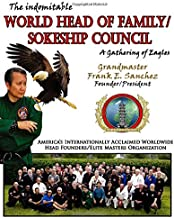 The Indomitable World Head of Family/Sokeship Council: A Gathering of Eagles