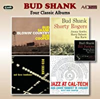 Four Classic Albums (Blowin Country / Bud Shank With Shorty Rogers & Bill Perkins / Bud Shank And Three Trombones / Jazz At Cal-Tech) by Bud Shank (1997-09-14)