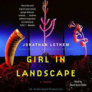 Girl in Landscape                   By:                                                                                                                                 Jonathan Lethem                               Narrated by:                                                                                                                                 David Aaron Baker                      Length: 6 hrs and 43 mins     34 ratings     Overall 3.9
