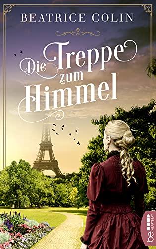 Die Treppe zum Himmel: Historischer Roman