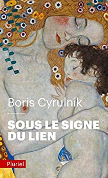 Sous le signe du lien (Pluriel) par [Boris Cyrulnik]