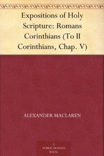 Expositions of Holy Scripture: Romans Corinthians (To II Corinthians, Chap. V)