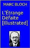 L'Étrange Défaite [Illustrated] - Format Kindle - 3,95 €
