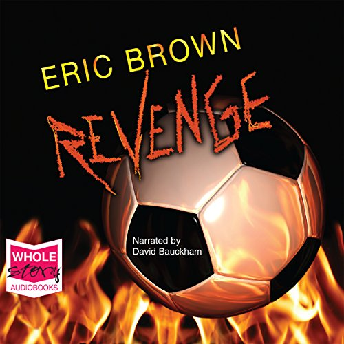 Revenge                   By:                                                                                                                                 Eric Brown                               Narrated by:                                                                                                                                 David Bauckham                      Length: 1 hr and 25 mins     Not rated yet     Overall 0.0