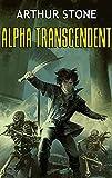 Alpha Transcendent (Alpha LitRPG Book 3)
