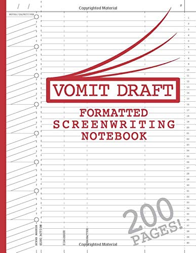 """Blank Screenwriting Notebook: Write Your Own Movies - 200 Pages of Pre-Formatted Script Templates - 8.5"""" x 11"""" Journal for Ideas + Notes in Sidebars for Writers of TV Shows & Films (Vomit Draft)"""