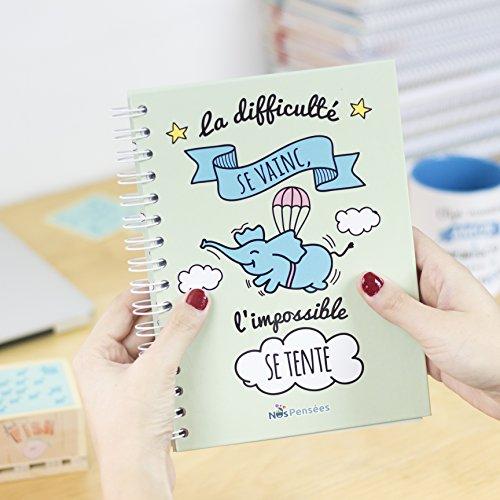 Nos pensées - Cahier A5 - Conçu avec des phrases et des dessins motivants (La difficulté se vainc, l'impossible se tente) Cadeau original pour une amie