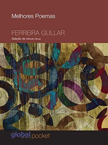 Melhores Poemas Ferreira Gullar: Seleção e Prefácio: Alfredo Bosi