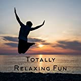 Totally Relaxing Fun – Bar Chill Out, Night Music, Ibiza Lounge, Holiday Music