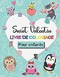 Saint Valentin Livre de Coloriage pour Enfants: À partir de 2 ans — Cahier coloriage pour garçons & filles, 40 pages avec des dessins sur le thème de la Saint Valentin
