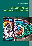 Finis Gloriae Mundi de Fulcanelli - La Révélation - Format Kindle - 9782322141289 - 5,49 €