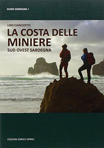 La costa delle miniere. Sud-ovest Sardegna