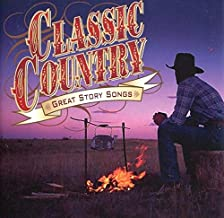 Classic Country: Great Story Songs