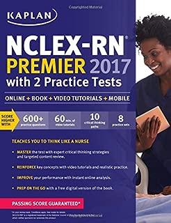NCLEX-RN Premier 2017 with 2 Practice Tests: Online + Book + Video Tutorials + Mobile (Kaplan Test Prep)