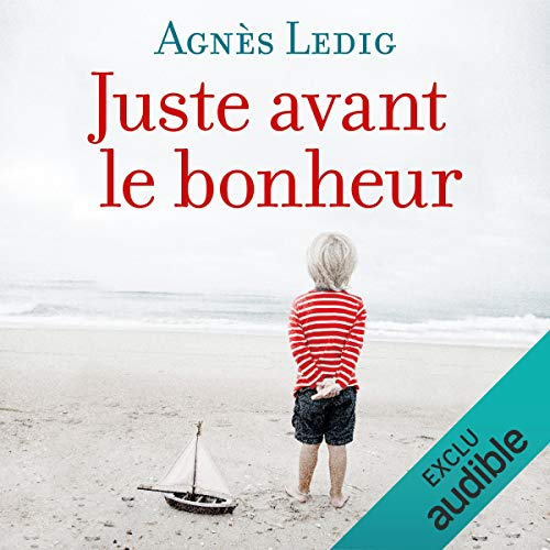 Juste avant le bonheur                   By:                                                                                                                                 Agnès Ledig                               Narrated by:                                                                                                                                 Marie-Eve Dufresne                      Length: 7 hrs and 7 mins     2 ratings     Overall 4.0