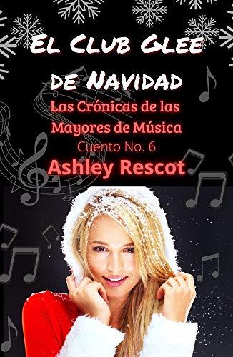 El Club Glee de Navidad de Ashley Rescot