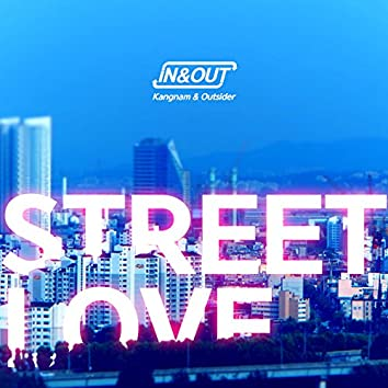Street Love (IN & OUT)