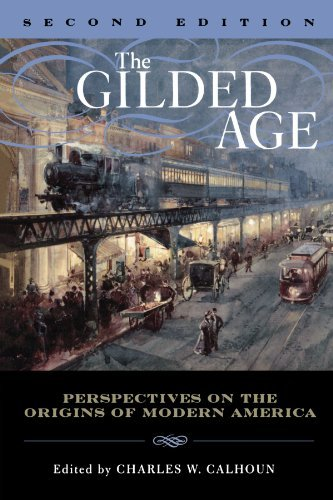 By Charles W. Calhoun - The Gilded Age: Perspectives on the Origins of Modern America: 2nd (second) Edition