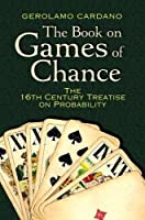 The Book on Games of Chance: The 16th-Century Treatise on Probability (Dover Recreational Math)