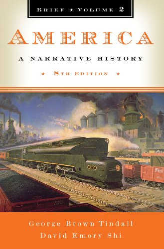 America: A Narrative History (Brief Eighth Edition) (Vol. 2) -  Tindall, George Brown, 8th Edition, Paperback