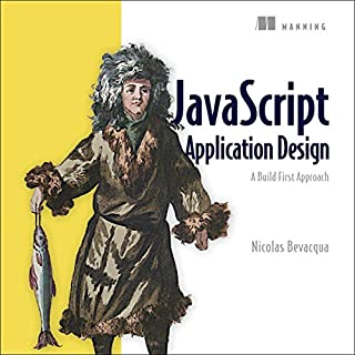 JavaScript Application Design: A Build First Approach                   By:                                                                                                                                 Nicolas Bevacqua                               Narrated by:                                                                                                                                 Ken Fricklas                      Length: 8 hrs and 27 mins     1 rating     Overall 1.0