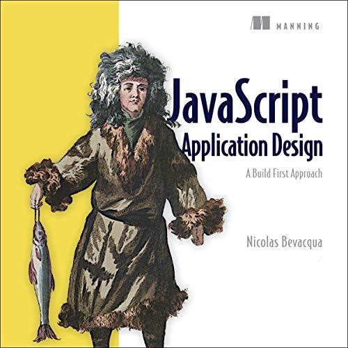 JavaScript Application Design: A Build First Approach audiobook cover art