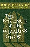 The Revenge of the Wizard's Ghost (Johnny Dixon (4))