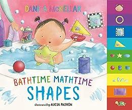 Bathtime Mathtime: Shapes by [Danica McKellar, Alicia Padrón]