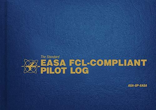 The Standard Easa Fcl-Compliant Pilot Log: Asa-Sp-Easa (The Standard Pilot Logbooks Series)