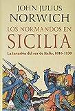 Los normandos en Sicilia: La invasión del sur de Italia, 1016-1130: 28 (Ático Historia)