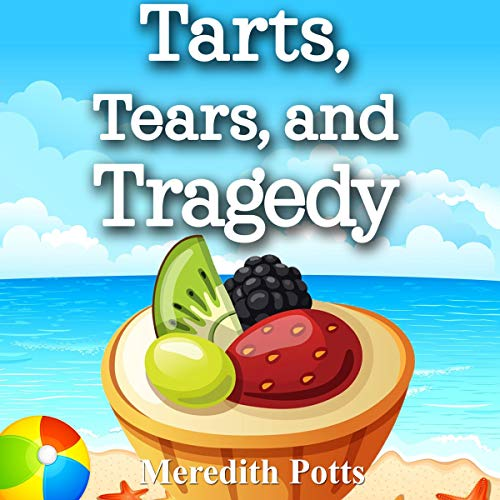 Tarts, Tears, and Tragedy cover art